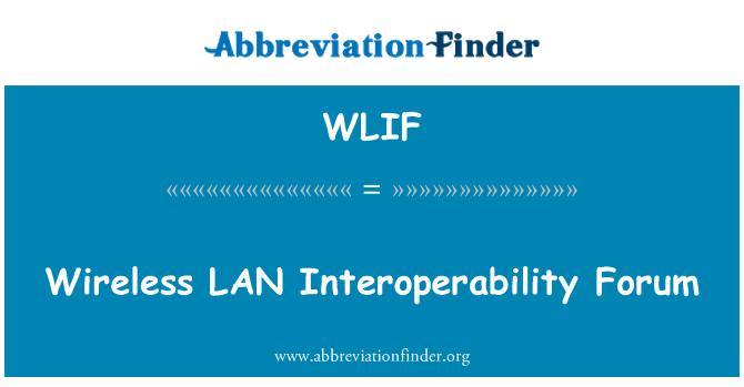 WLIF: Wireless LAN Interoperability Forum