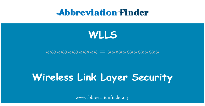WLLS: Wireless Link Layer Security