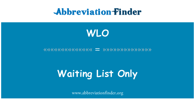 WLO: Waiting List Only