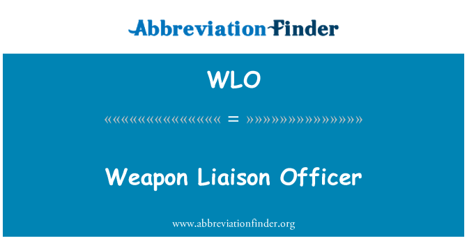 WLO: Weapon Liaison Officer