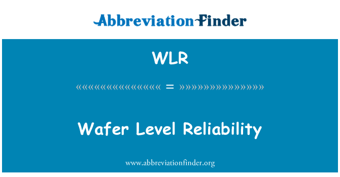 WLR: Wafer Level Reliability