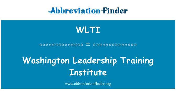 WLTI: Washington Leadership Training Institute
