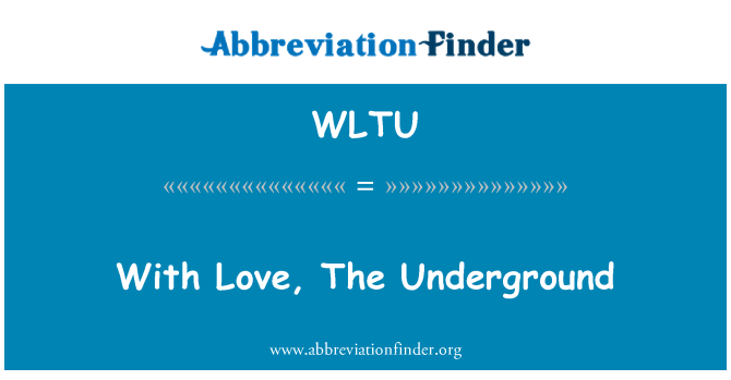 WLTU: With Love, The Underground