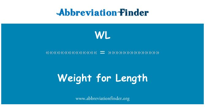 WL: Weight for Length