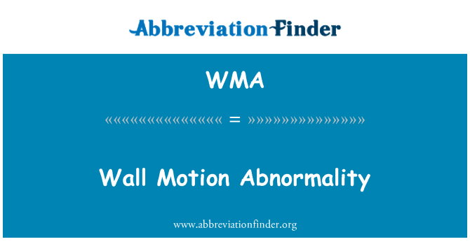WMA: Wall Motion Abnormality