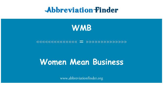 WMB: Women Mean Business