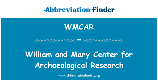 WMCAR: William and Mary Center for Archaeological Research