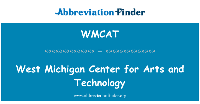 WMCAT: West Michigan Center for Arts and Technology