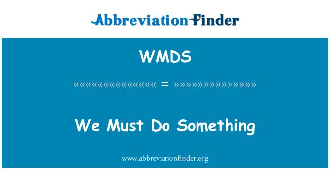 WMDS: Mes turi padaryti kažką