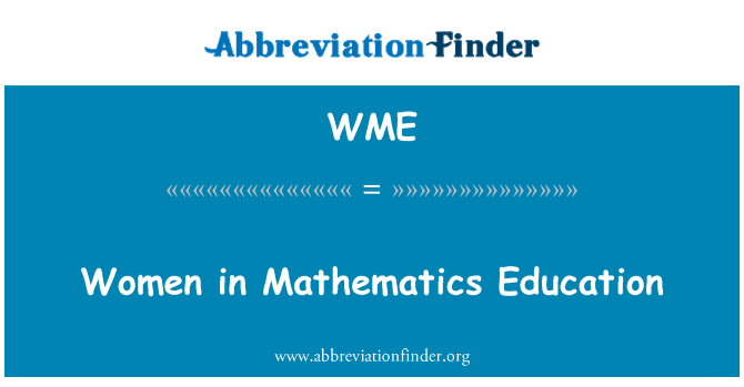 WME: Women in Mathematics Education