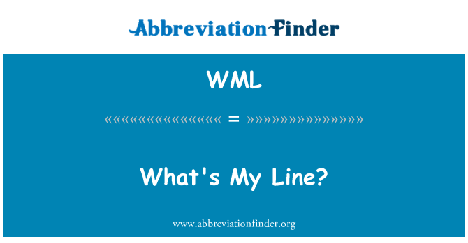 WML: What's My Line?