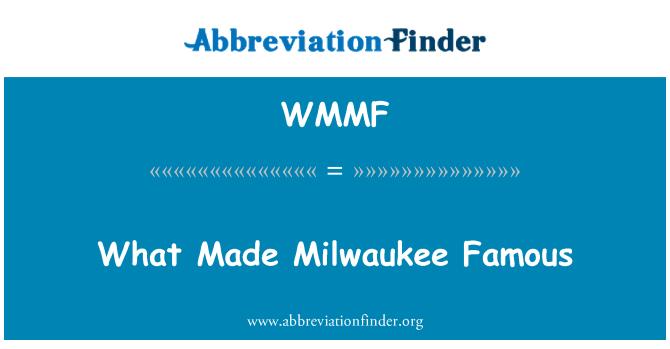 WMMF: ¿Qué Milwaukee hizo famoso
