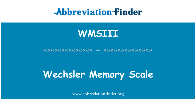 WMSIII: 韦氏记忆量表