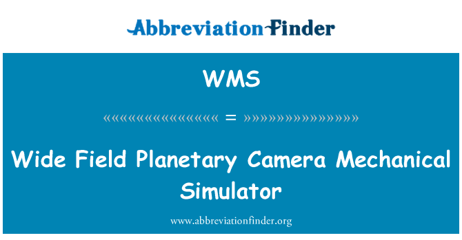 WMS: Wide Field Planetary Camera Mechanical Simulator
