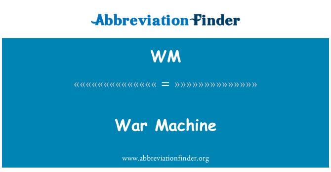 WM: War Machine