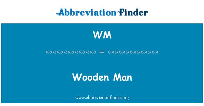 WM: Wooden Man