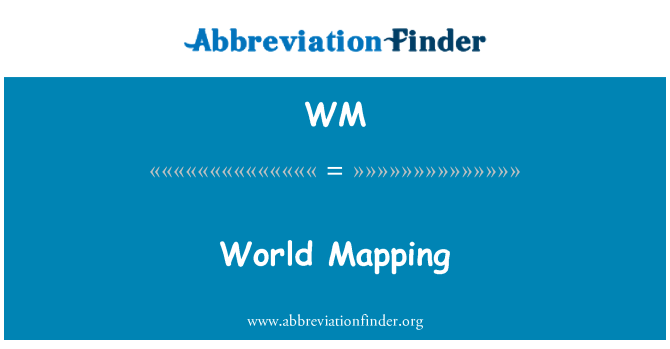WM: World Mapping