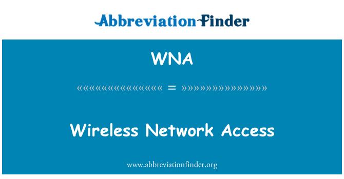 WNA: Wireless Network Access