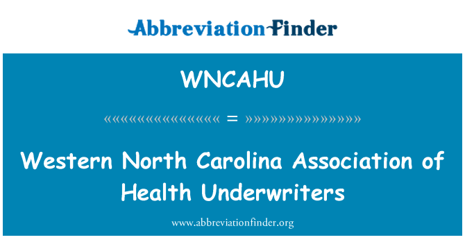 WNCAHU: Western North Carolina Association of Health Underwriters