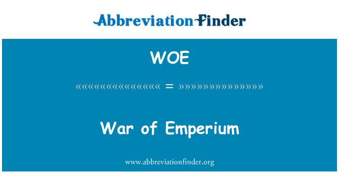 WOE: War of Emperium
