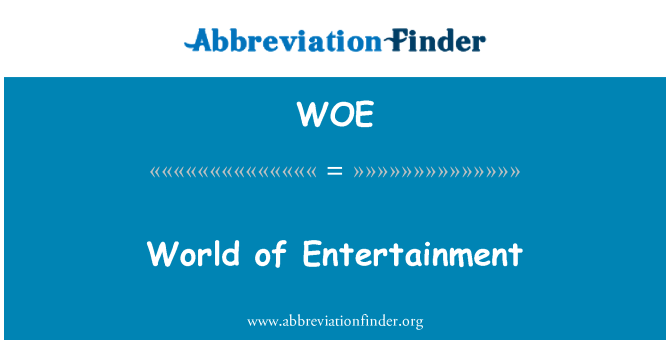 WOE: World of Entertainment