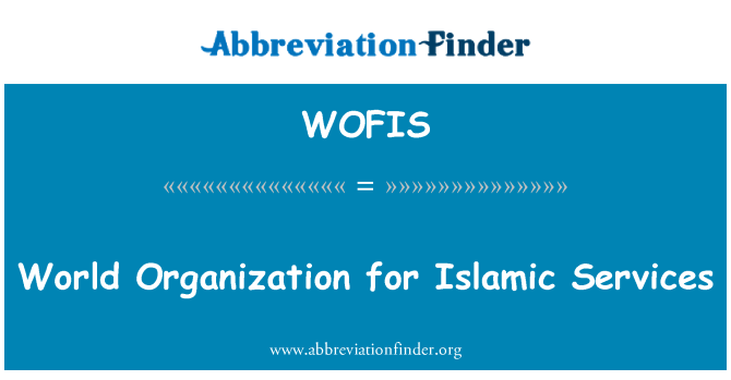 WOFIS: World Organization for Islamic Services