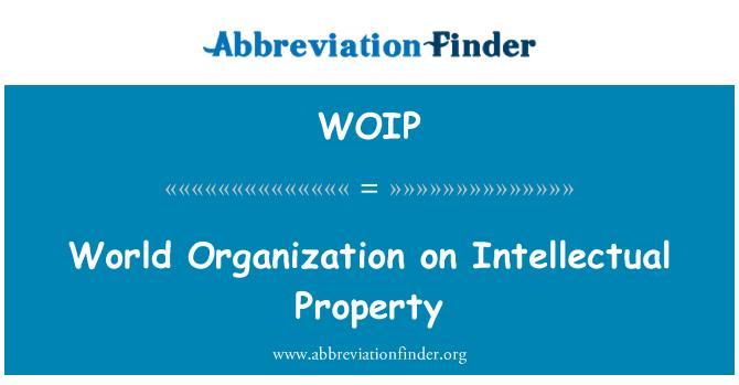 WOIP: World Organization on Intellectual Property