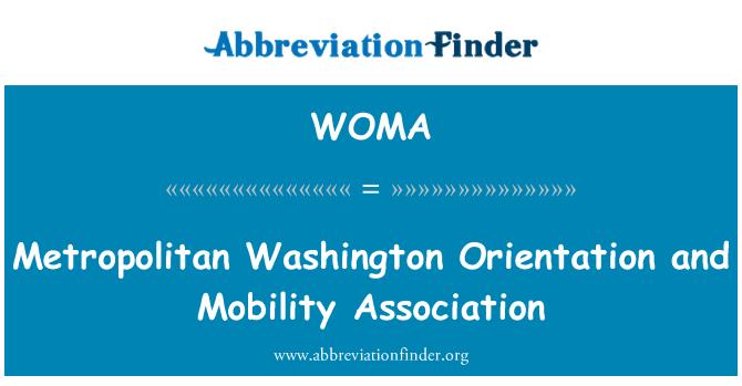 WOMA: Büyükşehir Washington oryantasyon ve hareketlilik Derneği