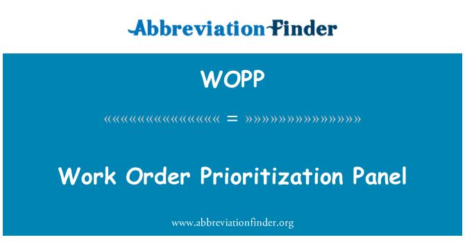 WOPP: Work Order Prioritization Panel