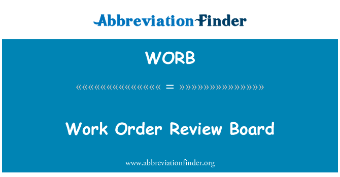 WORB: Work Order Review Board