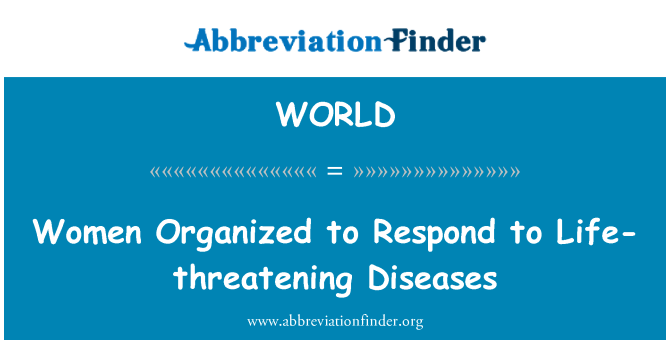 WORLD: Women Organized to Respond to Life-threatening Diseases