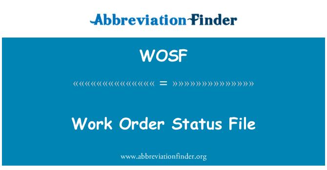WOSF: Work Order Status File