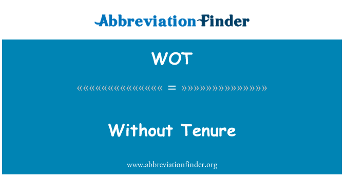 WOT: Without Tenure