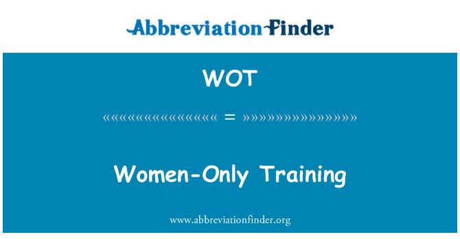 WOT: Women-Only Training