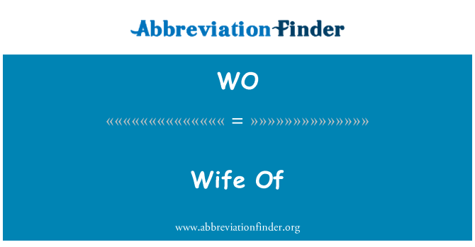 WO: Wife Of
