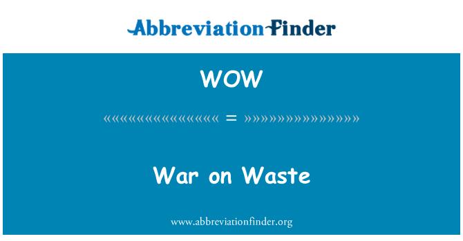WOW: War on Waste