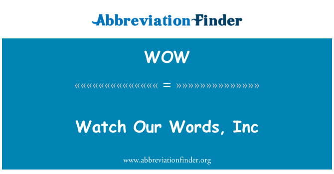 WOW: Watch Our Words, Inc