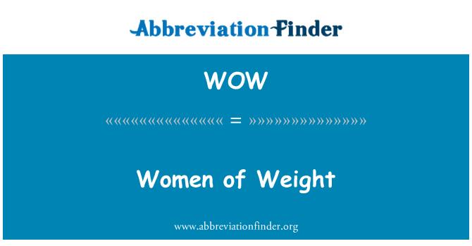 WOW: Women of Weight