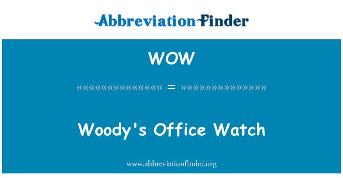 WOW: Woody's Office Watch