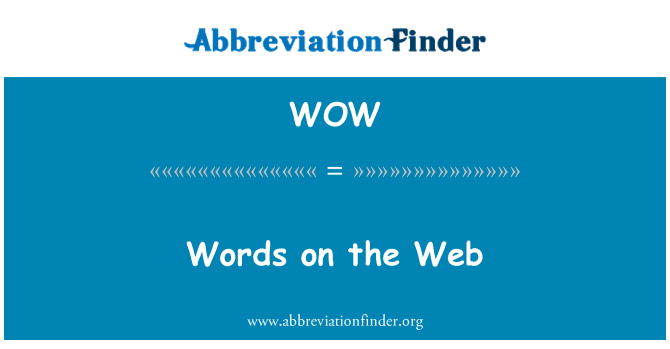 WOW: Words on the Web