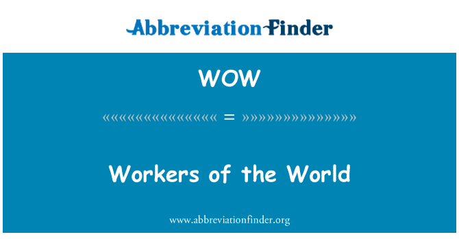 WOW: Workers of the World