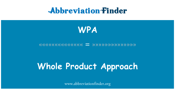 WPA: Whole Product Approach