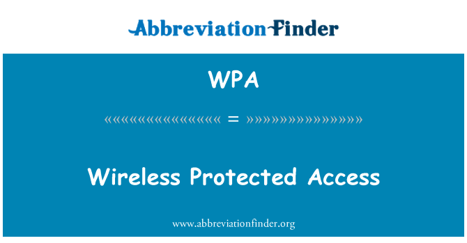 WPA: Wireless Protected Access