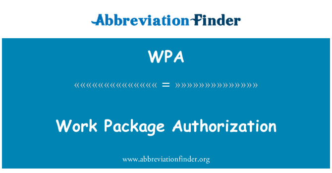 WPA: Work Package Authorization