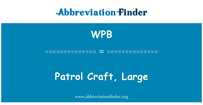 WPB: Patrol Craft, Large