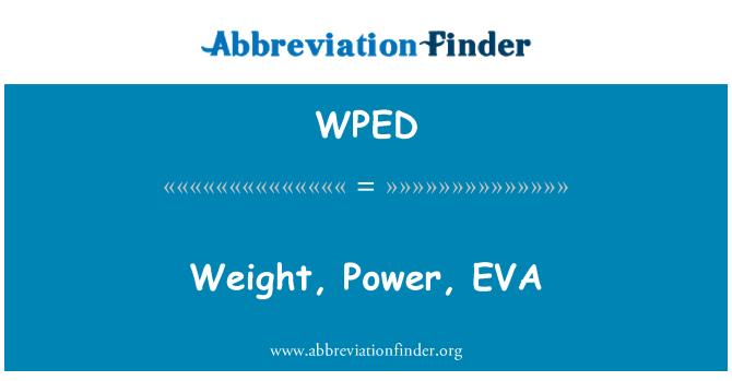 WPED: Kaal, võimsus, EVA