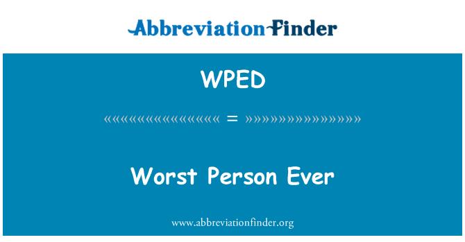 WPED: Halvim inimene kunagi