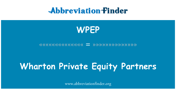 WPEP: Wharton Private Equity Partners