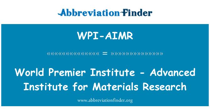 WPI-AIMR: World Premier Institute - Advanced Institute for Materials Research