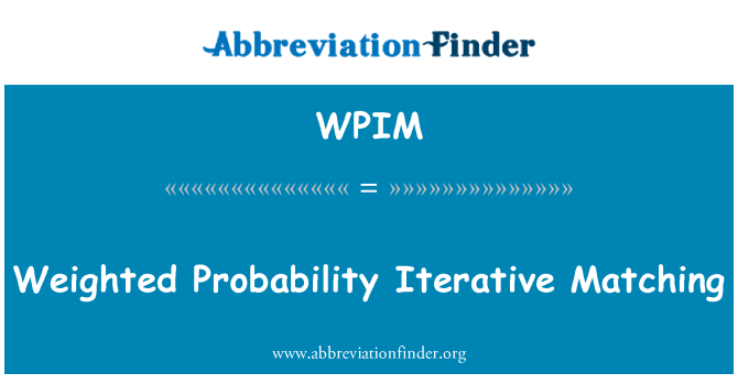 WPIM: Weighted Probability Iterative Matching